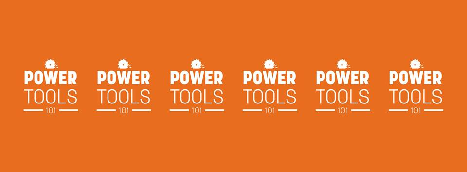 Free Workshop: Power Tools 101