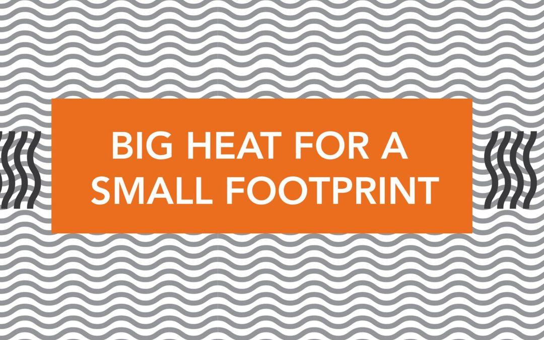 Workshop: Big Heat for a Small Footprint